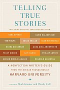 Telling True Stories: A Nonfiction Writers' Guide from the Nieman Foundation at Harvard University Cover