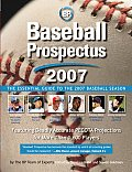 Baseball Prospectus: The Essential Guide to the 2007 Baseball Season (Baseball Prospectus)