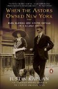 When the Astors Owned New York Blue Bloods & Grand Hotels in a Gilded Age