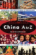 China A to Z: Everything You Need to Know to Understand Chinese Customs and Culture