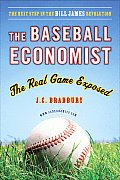 The Baseball Economist: The Real Game Exposed Cover