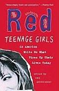 Red: Teenage Girls in America Write on What Fires Up Their Lives Today Cover