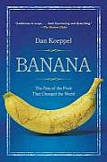 Banana: The Fate of the Fruit That Changed the World Cover