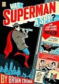 Was Superman a Spy & Other Comic Book Legends Revealed