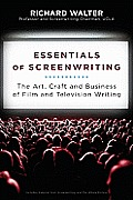 Essentials of Screenwriting :  Art, Craft, and Business of Film and Television Writing (10 Edition) Cover