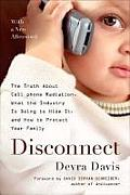 Disconnect: The Truth about Cell Phone Radiation, What the Industry Is Doing to Hide It, and How to Protect Your Family Cover