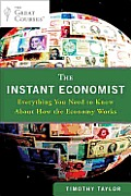 Instant Economist Everything You Need to Know about How the Economy Works