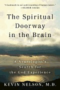 Spiritual Doorway in the Brain A Neurologists Search for the God Experience