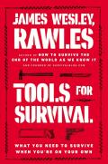Tools for Survival What You Need to Survive When Youre on Your Own