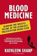 Blood Medicine: Blowing the Whistle on One of the Deadliest Prescription Drugs Ever Cover