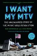 I Want My MTV: The Uncensored Story of the Music Video Revolution Cover