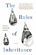 Rules of Inheritance A Memoir