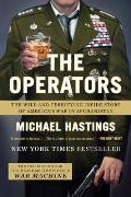Operators The Wild & Terrifying Inside Story of Americas War in Afghanistan