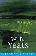 W B Yeats Everymans Poetry