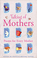 Talking of Mothers: Poems for Every Mother Cover