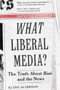 What Liberal Media The Truth about Bias & the News