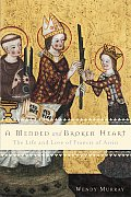 Mended & Broken Heart The Life & Love of Francis of Assisi