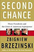 Second Chance Three Presidents & the Crisis of American Superpower
