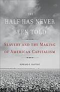 Half Has Never Been Told Slavery...
