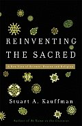 Reinventing the Sacred A New View of Science Reason & Religion
