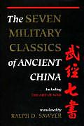 The Seven Military Classics Of Ancient China by Ralph D. Sawyer (trn)