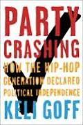 Party Crashing: How the Hip-Hop Generation Declared Political Independence Cover