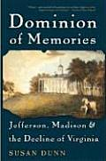 Dominion of Memories: Jefferson, Madison, and the Decline of Virginia