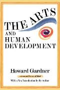 Arts and Human Development, With a New Introduction By the Author (94 Edition)