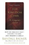 Thy Kingdom Come: How the Religious Right Distorts Faith and Threatens America; An Evangelical's Lament Cover