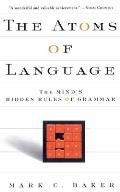 The Atoms of Language: The Mind's Hidden Rules of Grammar Cover