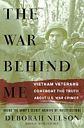War Behind Me Vietnam Veterans Confront the Truth about U S War Crimes