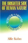 Brighter Side of Human Nature Altruism Empathy in Everyday Life