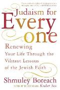 Judaism for Everyone Renewing Your Life Through the Vibrant Lessons of the Jewish Faith