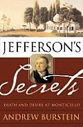Jefferson's Secrets: Death & Desire At Monticello by Andrew Burstein