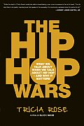 Hip Hop Wars: What We Talk About When We Talk About Hip Hop--and Why It Matters (08 Edition)