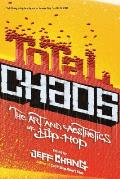 Total Chaos: The Art and Aesthetics of Hip-Hop Cover