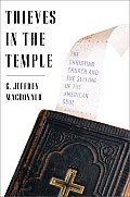 Thieves in the Temple: The Christian Church and the Selling of the American Soul