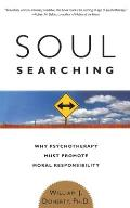 Soul Searching Why Psychotherapy Must Promote Moral Responsibility