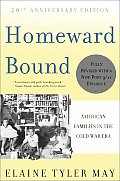 Homeward Bound: American Families in the Cold War Era (Rev 08 Edition)