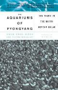 Aquariums Of Pyongyang Ten Years In The