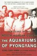 Aquariums of Pyongyang Ten Years in the North Korean Gulag