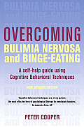 Overcoming Bulimia Nervosa and Binge-Eating: A Self-Help Guide Using Cognitive Behavioral Techniques (Overcoming ...)
