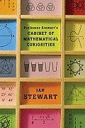 Professor Stewarts Cabinet of Mathematical Curiosities
