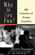 Why Is Sex Fun?: The Evolution of Human Sexuality Cover