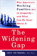 The Widening Gap: Why America's Working Families Are in Jeopardy and What Can Be Done about It