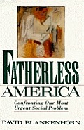 Fatherless America Confronting Our Most