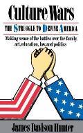 Culture Wars The Struggle to Define America
