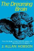 Dreaming Brain: How the Brain Create Both the Sense and the Nonsense of Dreams