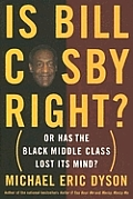 Is Bill Cosby Right Or Has The Black Middle Class Lost its Mind