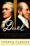 Duel: Alexander Hamilton, Aaron Burr, and the Future of America Cover